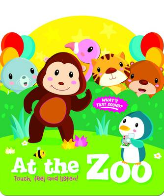 Touch, Feel and Listen: At the Zoo - Touch, Feel and Listen (Board book)