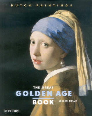 The Great Golden Age Book: Dutch Paintings (Hardback)