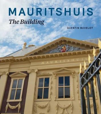 Mauritshuis - The Building (Hardback)