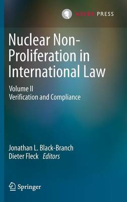 Nuclear Non-Proliferation in International Law: Volume II - Verification and Compliance (Hardback)