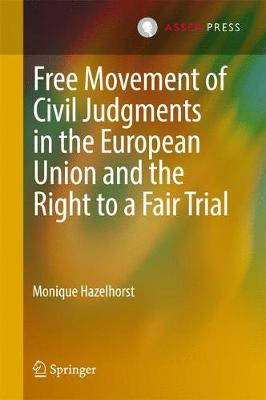 Free Movement of Civil Judgments in the European Union and the Right to a Fair Trial (Hardback)