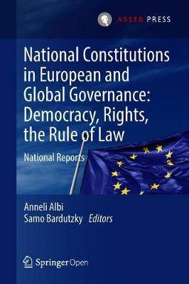 National Constitutions in European and Global Governance: Democracy, Rights, the Rule of Law: National Reports (Hardback)