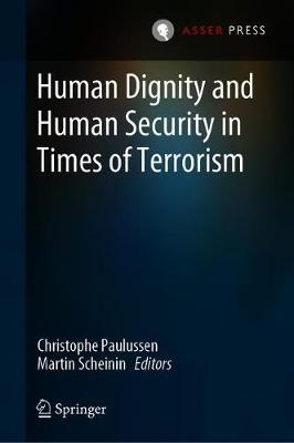 Human Dignity and Human Security in Times of Terrorism (Hardback)
