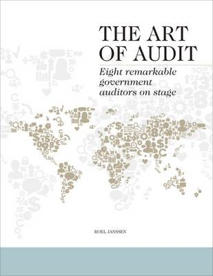 The Art of Audit: Eight remarkable government auditors on stage (Hardback)