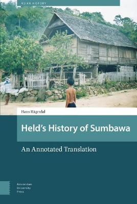 Held's History of Sumbawa: An Annotated Translation - Asian History 2 (Hardback)