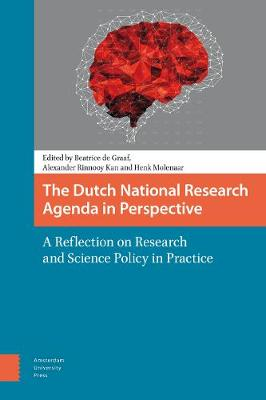 The Dutch National Research Agenda in Perspective: A Reflection on Research and Science Policy in Practice (Paperback)