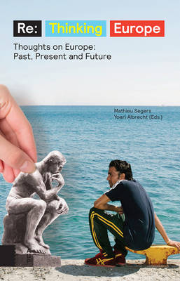 Re:Thinking Europe: Thoughts on Europe: Past, Present and Future (Paperback)