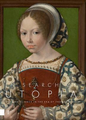 In Search of Utopia: Art and Science in the Era of Thomas More (Hardback)