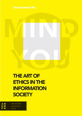 The Art of Ethics in the Information Society: Mind You (Paperback)