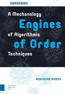 Engines of Order: A Mechanology of Algorithmic Techniques - Recursions (Hardback)
