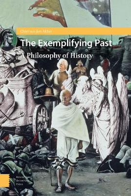 The Exemplifying Past: A Philosophy of History (Hardback)