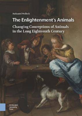 The Enlightenment's Animals: Changing Conceptions of Animals in the Long Eighteenth Century (Hardback)