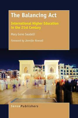 The Balancing Act: International Higher Education in the 21st Century (Paperback)
