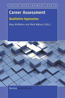 Career Assessment: Qualitative Approaches - Career Development Series 7 (Paperback)