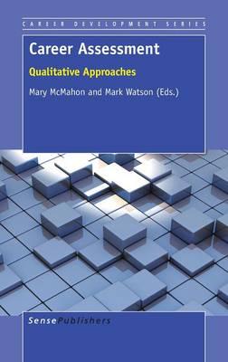 Career Assessment: Qualitative Approaches - Career Development Series 7 (Hardback)