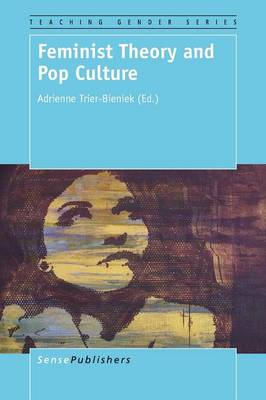 Feminist Theory and Pop Culture - Teaching Gender 5 (Paperback)