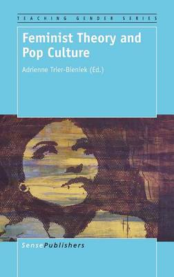 Feminist Theory and Pop Culture - Teaching Gender 5 (Hardback)