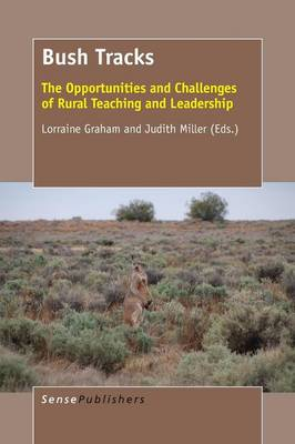 Bush Tracks: The Opportunities and Challenges of Rural Teaching and Leadership (Paperback)