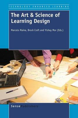 The Art & Science of Learning Design - Technology Enhanced Learning 9 (Paperback)
