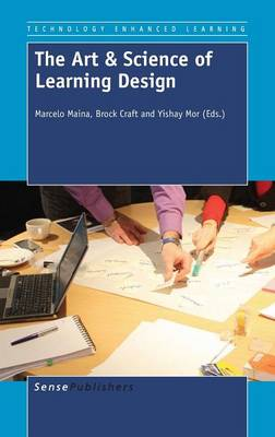The Art & Science of Learning Design - Technology Enhanced Learning 9 (Hardback)
