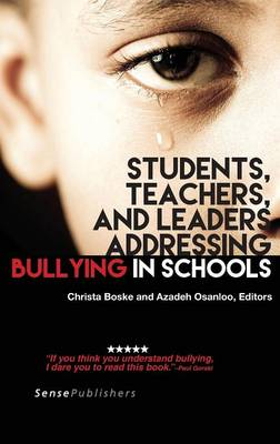 Students, Teachers, and Leaders Addressing Bullying in Schools (Hardback)