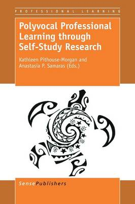 Polyvocal Professional Learning through Self-Study Research - Professional Learning 18 (Paperback)