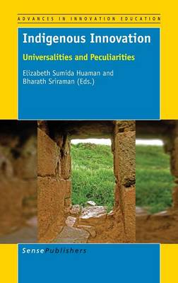 Indigenous Innovation: Universalities and Peculiarities - Advances in Innovation Education 2 (Hardback)