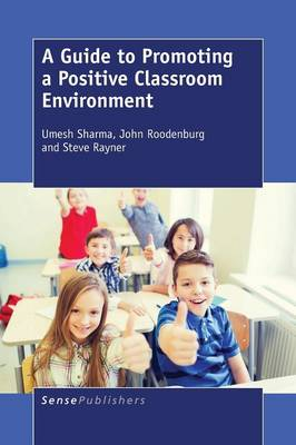 A Guide to Promoting a Positive Classroom Environment (Paperback)
