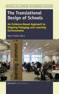 The Translational Design of Schools: An Evidence-Based Approach to Aligning Pedagogy and Learning Environments (Hardback)