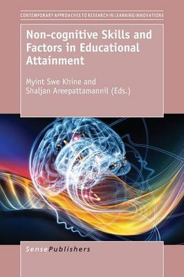Non-cognitive Skills and Factors in Educational Attainment - Contemporary Approaches to Research in Learning Innovations 9 (Paperback)