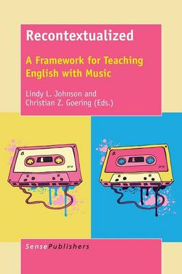Recontextualized: A Framework for Teaching English with Music (Paperback)