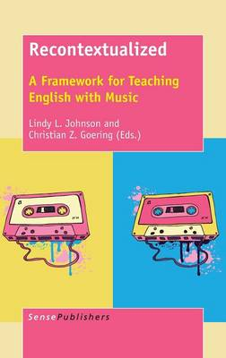 Recontextualized: A Framework for Teaching English with Music (Hardback)