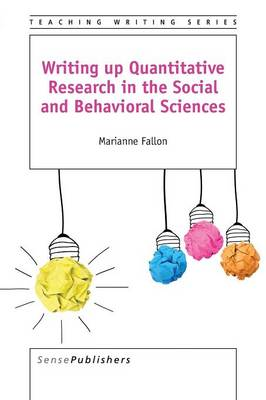 Writing up Quantitative Research in the Social and Behavioral Sciences - Teaching Writing 6 (Paperback)