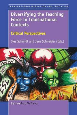 Diversifying the Teaching Force in Transnational Contexts: Critical Perspectives - Transnational Migration and Education 3 (Paperback)