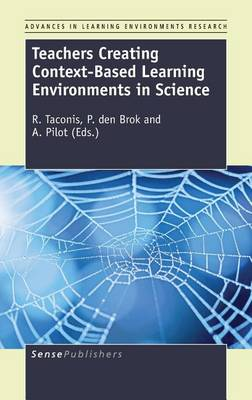 Teachers Creating Context-Based Learning Environments in Science - Advances in Learning Environments Research 9 (Hardback)