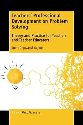 Teachers' Professional Development on Problem Solving: Theory and Practice for Teachers and Teacher Educators (Paperback)