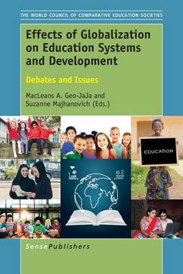 Effects of Globalization on Education Systems and Development: Debates and Issues - The World Council of Comparative Education Societies 6 (Buenos Aires (Paperback)