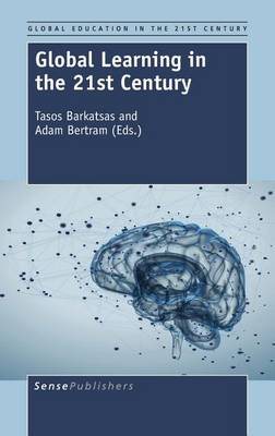 Global Learning in the 21st Century - Global Education in the 21st Century 1 (Hardback)