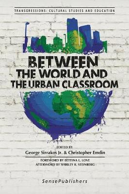 Between the World and the Urban Classroom - Transgressions: Cultural Studies and Education 121 (Paperback)