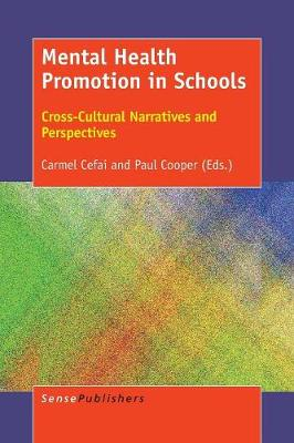 Mental Health Promotion in Schools: Cross-Cultural Narratives and Perspectives (Paperback)