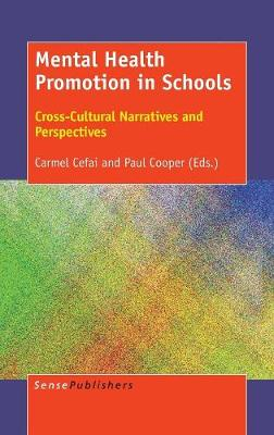 Mental Health Promotion in Schools: Cross-Cultural Narratives and Perspectives (Hardback)