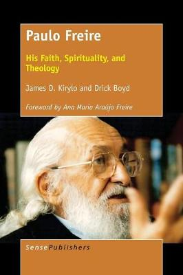 Paulo Freire: His Faith, Spirituality, and Theology (Paperback)