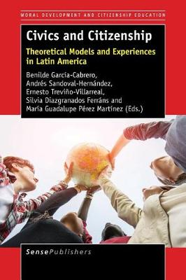 Civics and Citizenship: Theoretical Models and Experiences in Latin America - Moral Development and Citizenship Education 12 (Paperback)