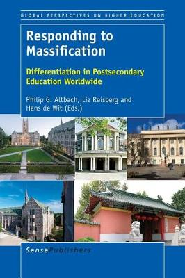 Responding to Massification: Differentiation in Postsecondary Education Wordwide - Global Perspectives on Higher Education 37 (Paperback)