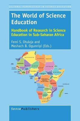 The World of Science Education: Handbook of Research in Science Education in Sub-Saharan Africa - Cultural and Historical Perspectives on Science Education / Cultural and Historical Perspectives on Science Education: Handbooks 6 (Paperback)