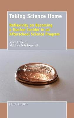 Taking Science Home: Reflexivity on Becoming a Teacher Insider in an Afterschool Science Program (Hardback)