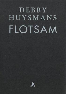Debby Huysmans: Flotsam (Paperback)