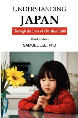 Understanding Japan Through the Eyes of Christian Faith Third Edition (Paperback)