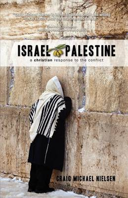 Israel Palestine - A Christian Response to the Conflict (Paperback)