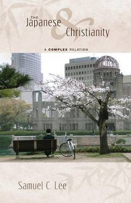 The Japanese and Christianity: A Complex Relation (Paperback)